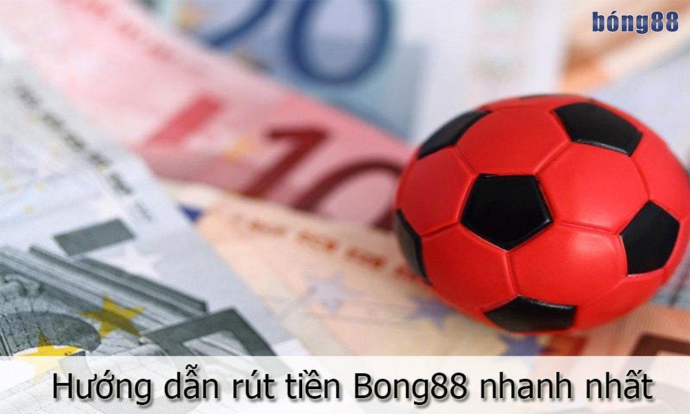 Hướng dẫn rút tiền Bong88