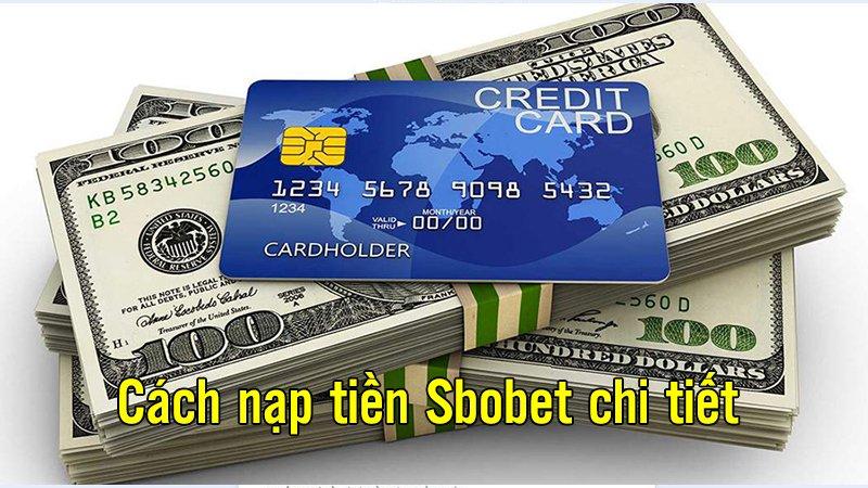 Cách nạp tiền Sbobet chi tiết