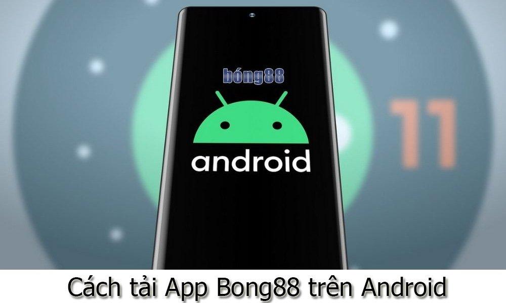 Cách tải App Bong88 trên Android